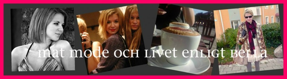 mat mode och livet enligt bella